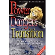The Powers and Dangers of Transition... by Dr Francis Myles