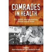 Comrades in Health by Canada Research Chair in International Health Anne-Emanuelle Birn