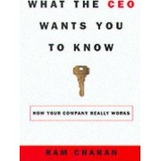 What the CEO Wants You to Know by Ram Charan