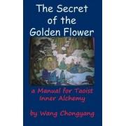 The Secret of the Golden Flower by Wang Chongyang