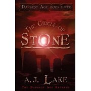 The Circle of Stone by A.J. Lake