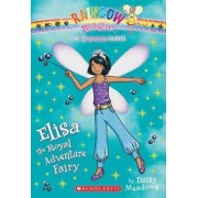 Princess Fairies #4: Elisa the Royal Adventure Fairy by Daisy Meadows