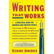 Writing That Works: A Practical Guide for Business and Creative People by Andersen