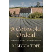 A Cotswold Ordeal by Rebecca Tope
