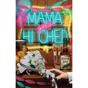 Mama Gets Hitched: Bk. 3 by Deborah Sharp