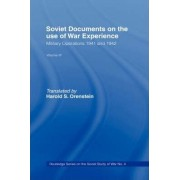 Soviet Documents on the Use of War Experience: Military Operations 1941 and 1942 Volume Three by Harold S. Orenstein
