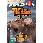 Walking with Dinosaurs: The Winter Ground by Catherine Hapka
