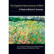 The Cognitive Neuroscience of Mind by Patricia A. Reuter-Lorenz