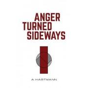 Anger Turned Sideways: A Memoir