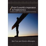 From Economics Imperialism to Freakonomics by Ben Fine