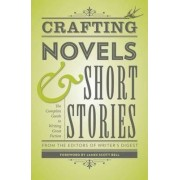Crafting Novels & Short Stories by The Editors of Writer's Digest Books