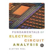 Fundamentals of Electric Circuit Analysis by Clayton R. Paul