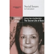 Coming of Age in Sue Monk Kidd's the Secret Life of Bees by Dedria Bryfonski