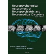Neuropsychological Assessment of Neuropsychiatric and Neuromedical Disorders by Kenneth M. Adams