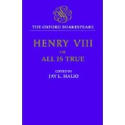 The Oxford Shakespeare: King Henry VIII by William Shakespeare