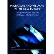 Migration and Welfare in the New Europe by Emma Carmel