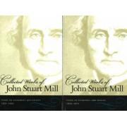 The Collected Works of John Stuart Mill, Volumes 4 & 5 by John Stuart Mill