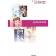 Zece femei - Al. Cistelecan