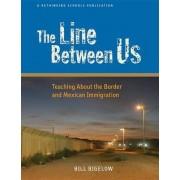 The Line Between Us by Bill Bigelow
