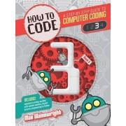How to Code Level 3: A Step by Step Guide to Computer Coding