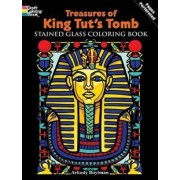 Treasures of King Tut's Tomb Stained Glass Coloring Book by Arkady Roytman