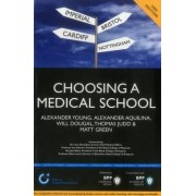 Choosing a Medical School: An Essential Guide to UK Medical Schools by Alex Young