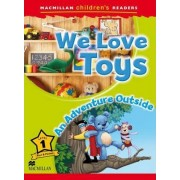 Macmillan Children's Readers - We Love Toys - An Outside Adventure - Level 1 by Paul Shipton