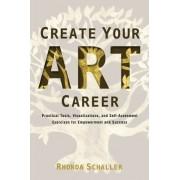 Create Your Art Career by Rhonda Schaller
