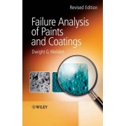 Failure Analysis of Paints and Coatings Revised Edition by Dwight G. Weldon