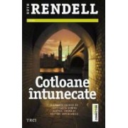 Cotloane intunecate - Ruth Rendell