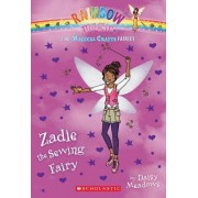 The Magical Crafts Fairies #3: Zadie the Sewing Fairy by Daisy Meadows
