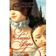 In Lucias Eyes by Arthur Japin