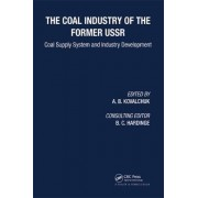 Coal Industry of the Former USSR by A. B. Kovalchuk
