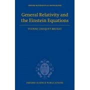 General Relativity and the Einstein Equations by Yvonne Choquet-Bruhat