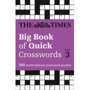 The Times Big Book of Quick Crosswords: Book 3 by The Times Mind Games