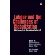 Labour and the Challenges of Globalization by Andreas Bieler