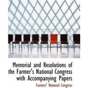 Memorial and Resolutions of the Farmer's National Congress with Accompanying Papers by Farmers' National Congress