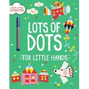 Lots of Dots for Little Hands by Parragon Books Ltd