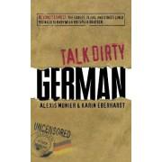 Talk Dirty German by Alexis Munier