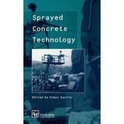 Sprayed Concrete Technology by Simon A. Austin