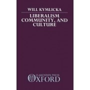Liberalism, Community and Culture by Will Kymlicka