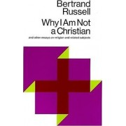 Why I am Not a Christian, and Other Essays on Religion and Related Subjects by Bertrand Russell