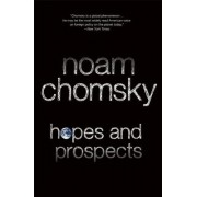 Hopes and Prospects by Institute Professor & Professor of Linguistics (Emeritus) Noam Chomsky