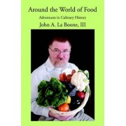 Around the World of Food by III John A La Boone