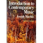 Introduction to Contemporary Music by Joseph Machlis