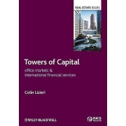 Towers of Capital by Colin Lizieri