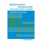 Resonance Radiation and Excited Atoms by Allan. C. G. Mitchell
