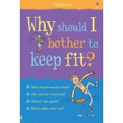 Why Should I Bother to Keep Fit? by Sue Meredith