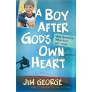 A Boy After God's Own Heart by Jim George