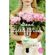 Good Little Wives by Abby Drake
